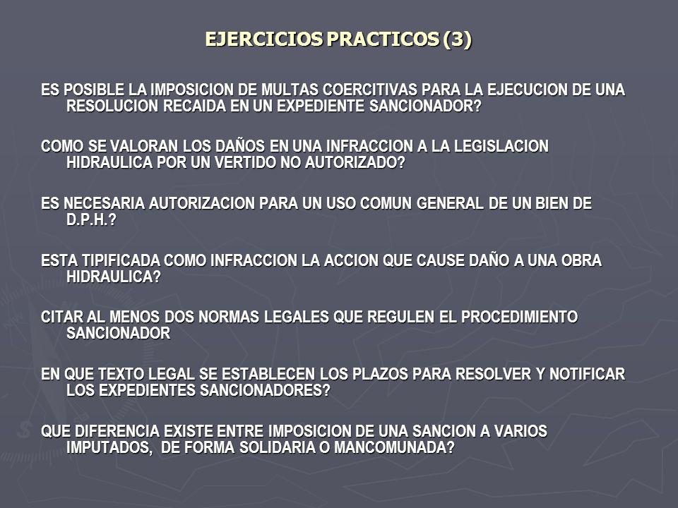 EJERCICIOS PRACTICOS (3) ES POSIBLE LA IMPOSICION DE MULTAS COERCITIVAS PARA LA EJECUCION DE UNA RESOLUCION RECAIDA EN UN EXPEDIENTE SANCIONADOR? COMO