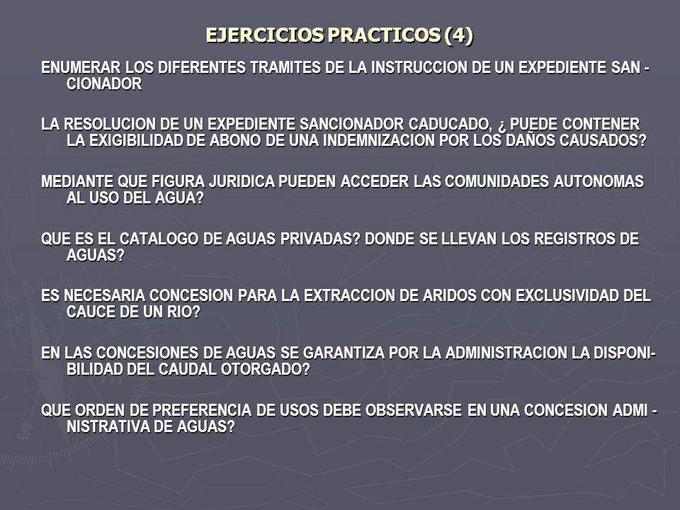 EJERCICIOS PRACTICOS (4) ENUMERAR LOS DIFERENTES TRAMITES DE LA INSTRUCCION DE UN EXPEDIENTE SAN - CIONADOR LA RESOLUCION DE UN EXPEDIENTE SANCIONADOR