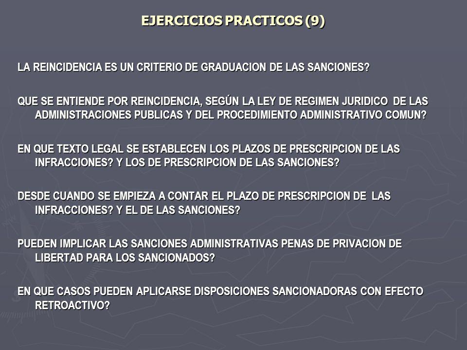 EJERCICIOS PRACTICOS (9) LA REINCIDENCIA ES UN CRITERIO DE GRADUACION DE LAS SANCIONES? QUE SE ENTIENDE POR REINCIDENCIA, SEGÚN LA LEY DE REGIMEN JURI