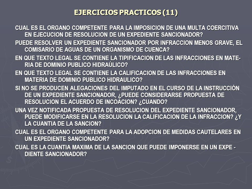 EJERCICIOS PRACTICOS (11) CUAL ES EL ORGANO COMPETENTE PARA LA IMPOSICION DE UNA MULTA COERCITIVA EN EJECUCION DE RESOLUCION DE UN EXPEDIENTE SANCIONA