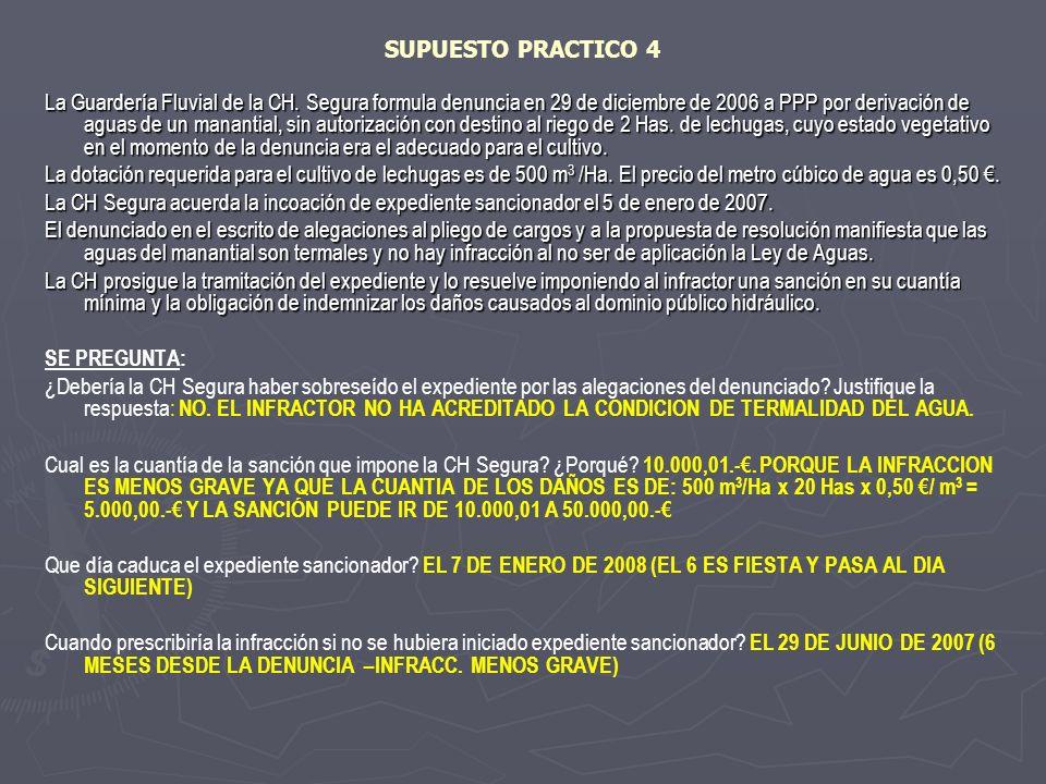 SUPUESTO PRACTICO 4 La Guardería Fluvial de la CH. Segura formula denuncia en 29 de diciembre de 2006 a PPP por derivación de aguas de un manantial, s