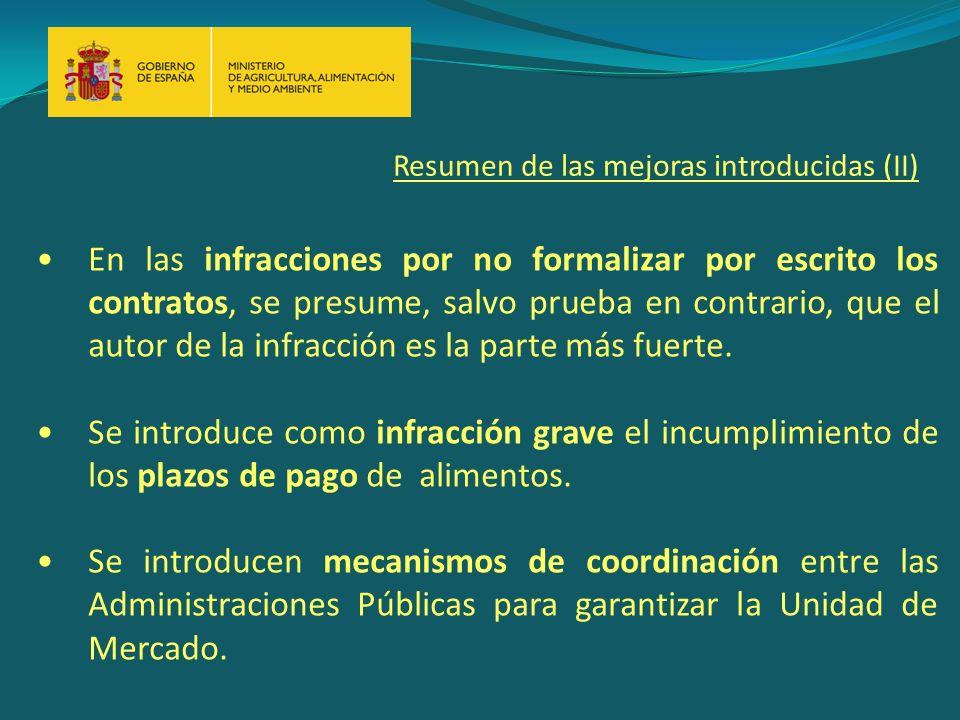 Resumen de las mejoras introducidas (II) En las infracciones por no formalizar por escrito los contratos, se presume, salvo prueba en contrario, que el autor de la infracción es la parte más fuerte.