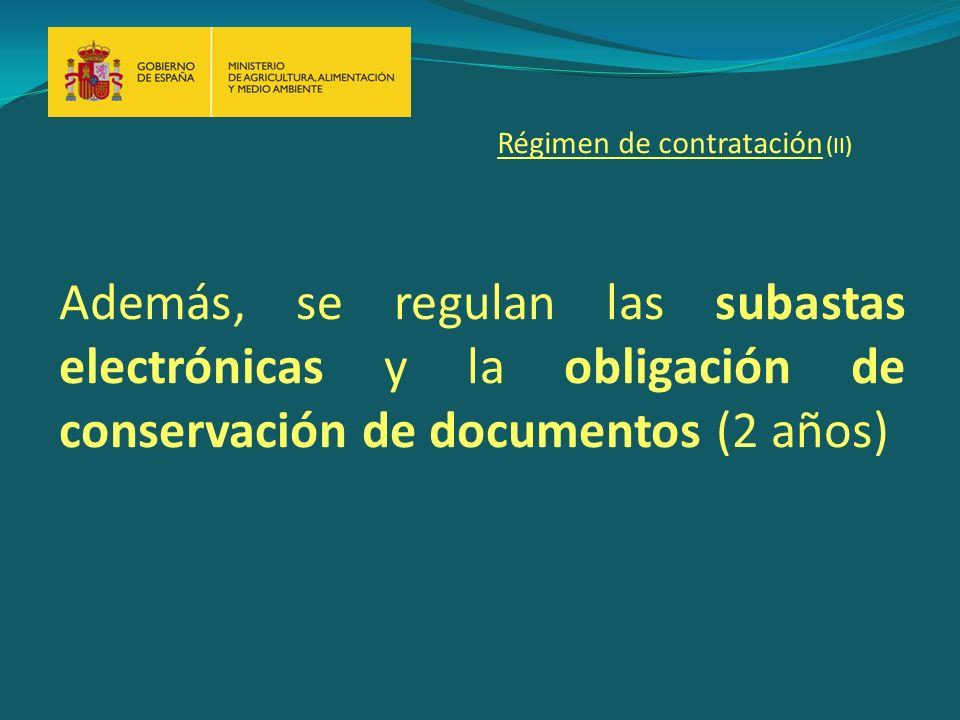 Además, se regulan las subastas electrónicas y la obligación de conservación de documentos (2 años) Régimen de contratación (II)