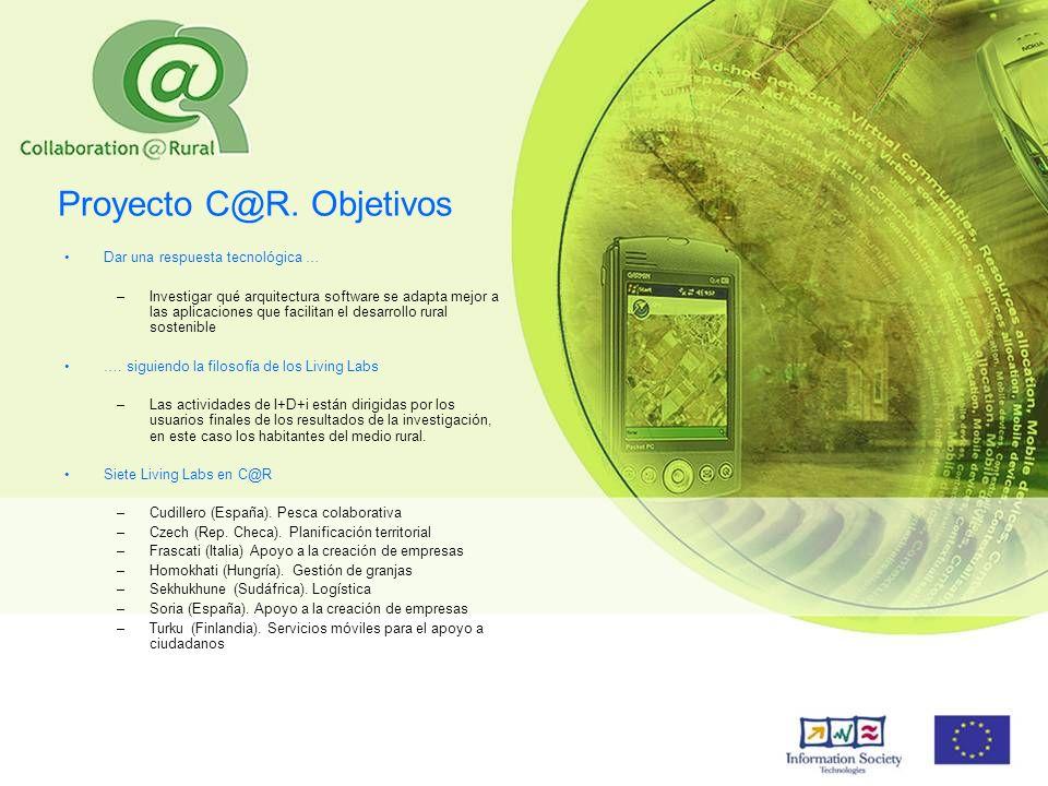 Proyecto C@R. Objetivos Dar una respuesta tecnológica … –Investigar qué arquitectura software se adapta mejor a las aplicaciones que facilitan el desa