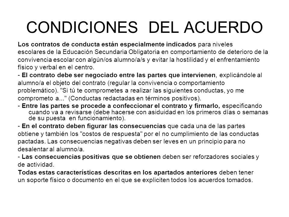 CONDICIONES DEL ACUERDO Los contratos de conducta están especialmente indicados para niveles escolares de la Educación Secundaria Obligatoria en compo
