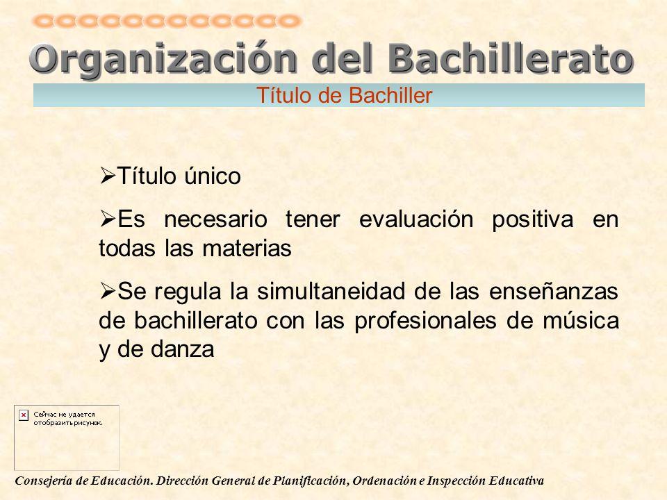 Consejería de Educación. Dirección General de Planificación, Ordenación e Inspección Educativa Título de Bachiller Título único Es necesario tener eva