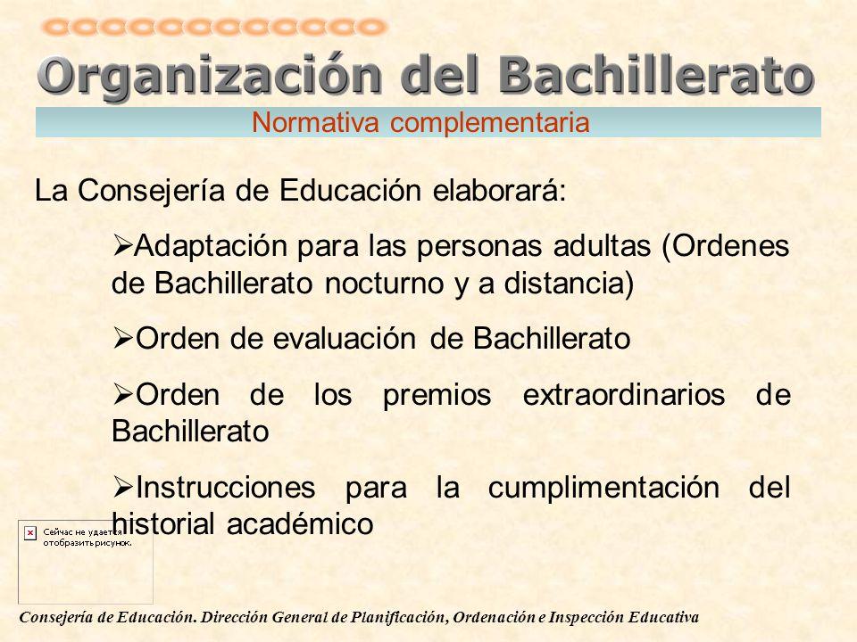 Consejería de Educación. Dirección General de Planificación, Ordenación e Inspección Educativa La Consejería de Educación elaborará: Adaptación para l