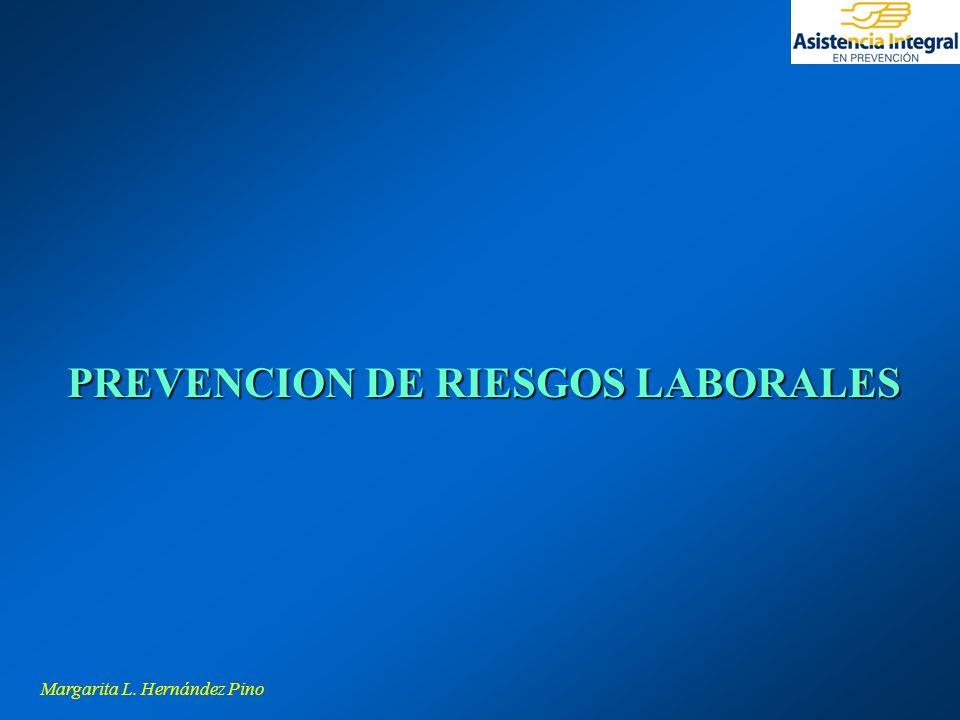 Margarita L. Hernández Pino PREVENCION DE RIESGOS LABORALES