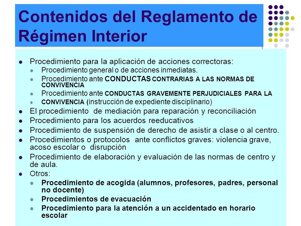 Contenidos del Reglamento de Régimen Interior Procedimiento para la aplicación de acciones correctoras: Procedimiento general o de acciones inmediatas