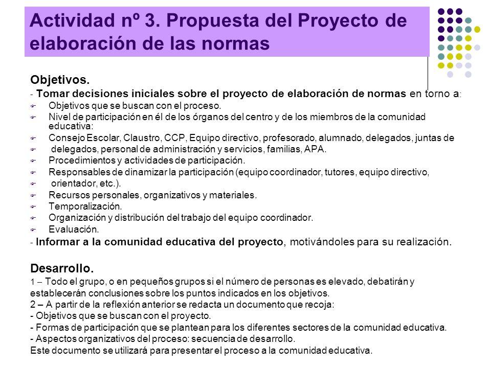 Actividad nº 3. Propuesta del Proyecto de elaboración de las normas Objetivos. - Tomar decisiones iniciales sobre el proyecto de elaboración de normas