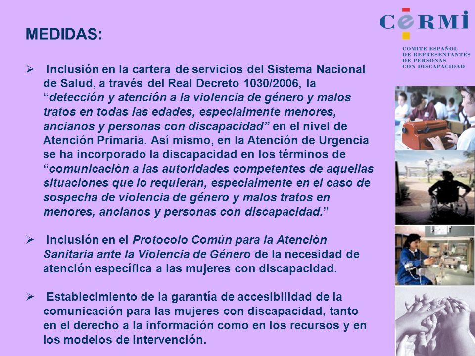 MEDIDAS: Inclusión en la cartera de servicios del Sistema Nacional de Salud, a través del Real Decreto 1030/2006, ladetección y atención a la violenci