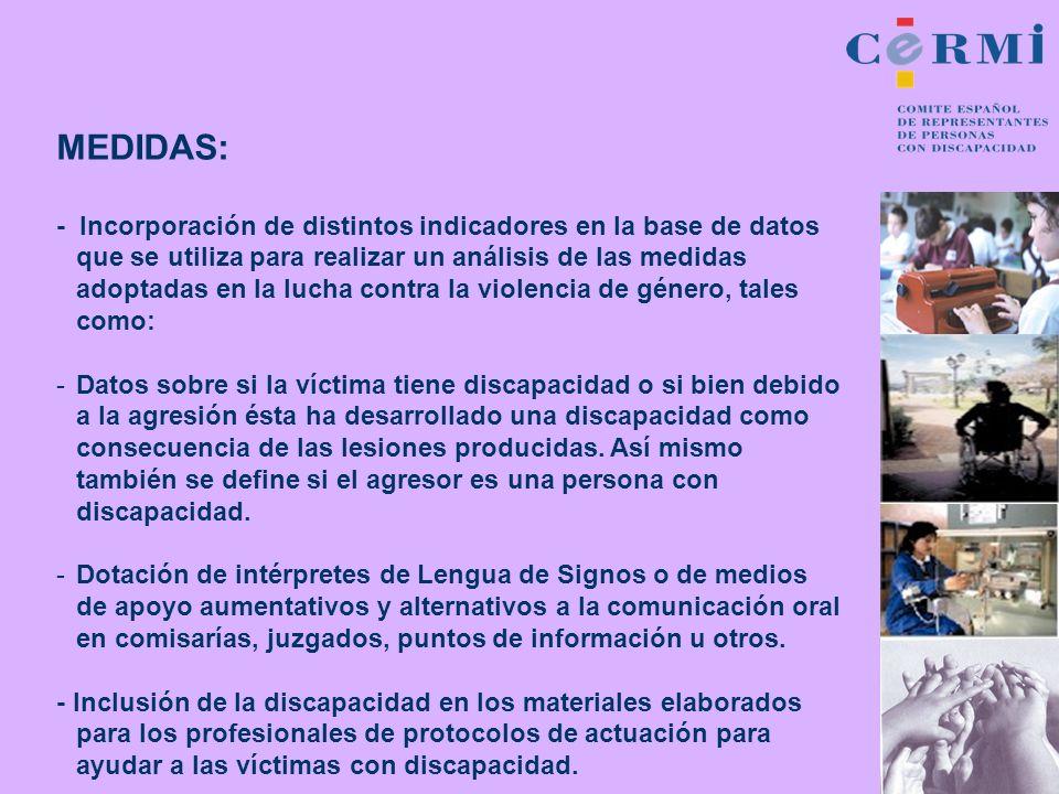 MEDIDAS: - Incorporación de distintos indicadores en la base de datos que se utiliza para realizar un análisis de las medidas adoptadas en la lucha co