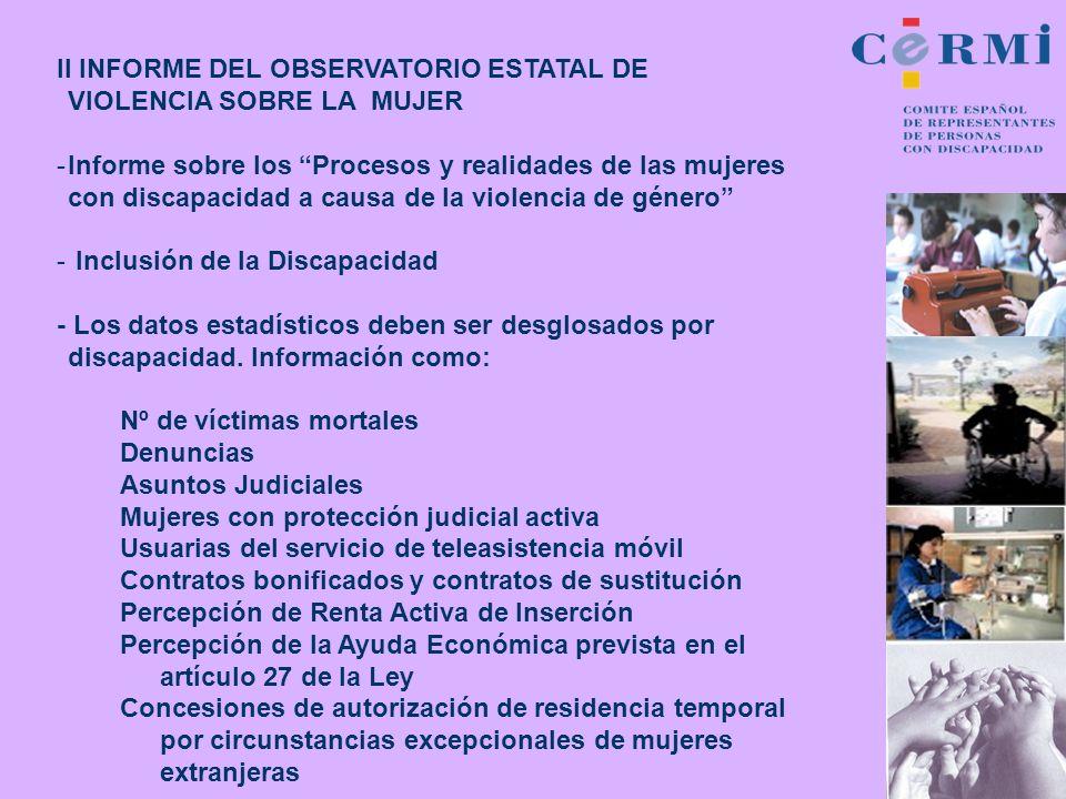 II INFORME DEL OBSERVATORIO ESTATAL DE VIOLENCIA SOBRE LA MUJER -Informe sobre los Procesos y realidades de las mujeres con discapacidad a causa de la