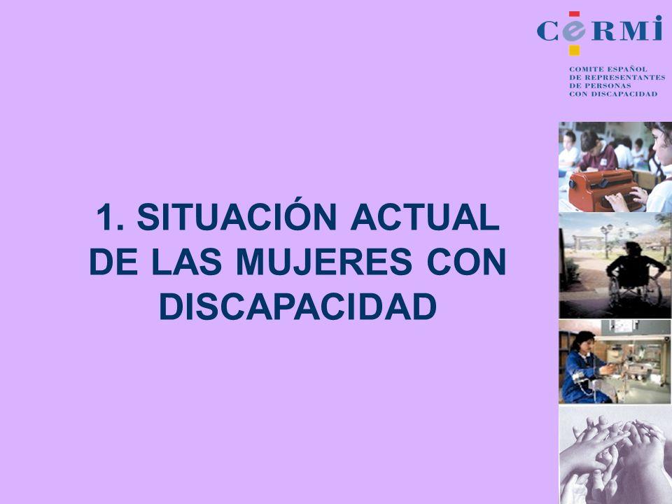 1. SITUACIÓN ACTUAL DE LAS MUJERES CON DISCAPACIDAD