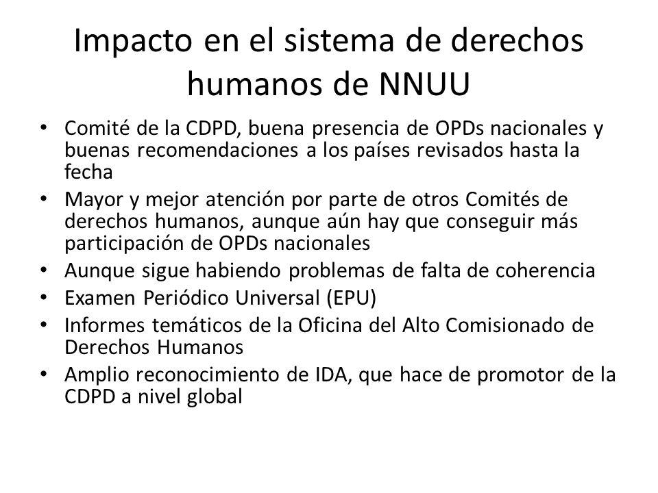 Impacto en el sistema de derechos humanos de NNUU Comité de la CDPD, buena presencia de OPDs nacionales y buenas recomendaciones a los países revisado