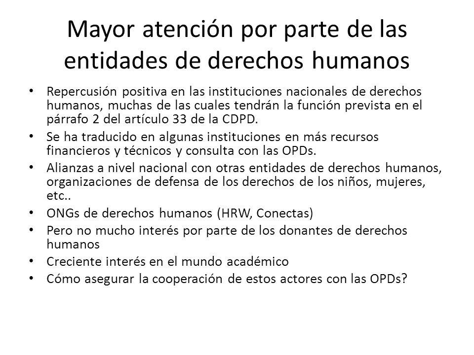 Mayor atención por parte de las entidades de derechos humanos Repercusión positiva en las instituciones nacionales de derechos humanos, muchas de las