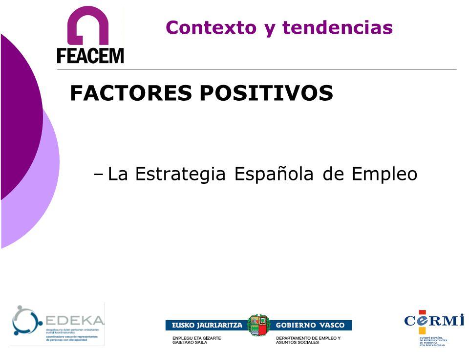 FACTORES POSITIVOS –La Estrategia Española de Empleo Contexto y tendencias