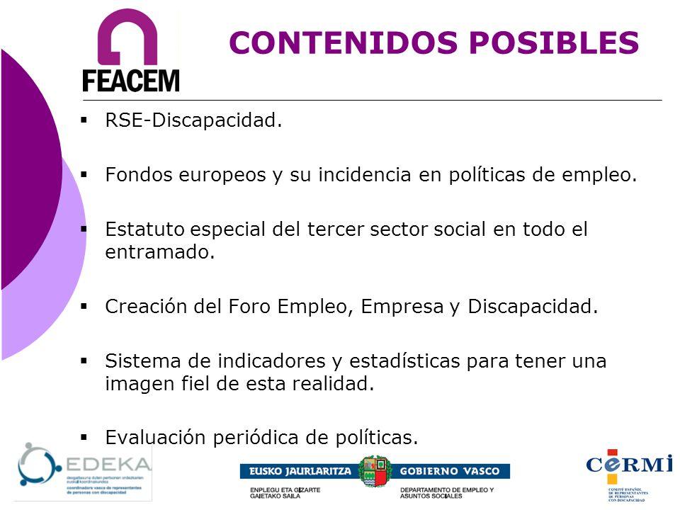 CONTENIDOS POSIBLES RSE-Discapacidad. Fondos europeos y su incidencia en políticas de empleo. Estatuto especial del tercer sector social en todo el en