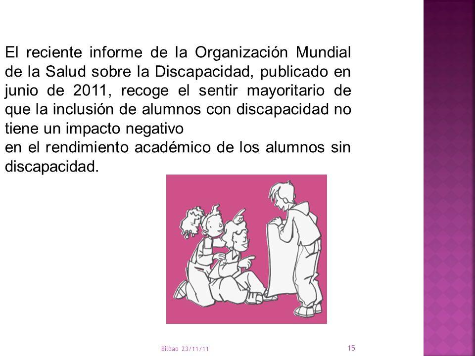 Bilbao 23/11/11 15 El reciente informe de la Organización Mundial de la Salud sobre la Discapacidad, publicado en junio de 2011, recoge el sentir mayo