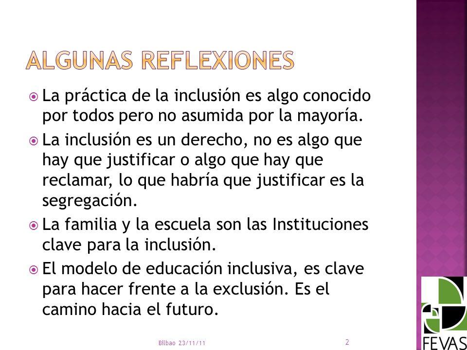 La práctica de la inclusión es algo conocido por todos pero no asumida por la mayoría. La inclusión es un derecho, no es algo que hay que justificar o