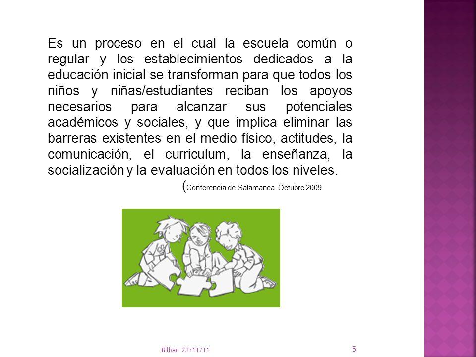 Bilbao 23/11/11 16 Es importante entender que cada persona está por encima de la discapacidad; ante todo tenemos que ver una persona, reconocer sus derechos y ofrecerle oportunidades de desarrollo