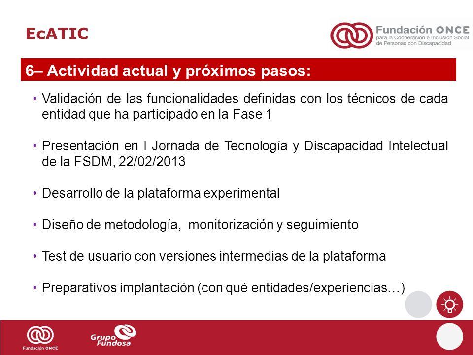 EcATIC 6– Actividad actual y próximos pasos: Validación de las funcionalidades definidas con los técnicos de cada entidad que ha participado en la Fas