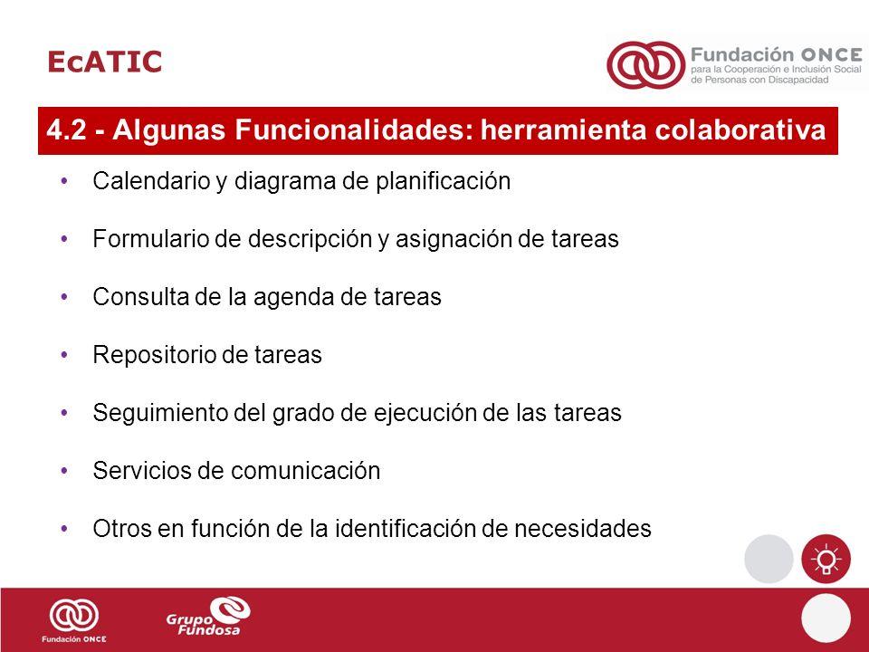 EcATIC 4.2 - Algunas Funcionalidades: herramienta colaborativa Calendario y diagrama de planificación Formulario de descripción y asignación de tareas