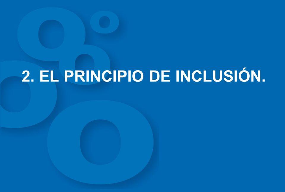 2. EL PRINCIPIO DE INCLUSIÓN.