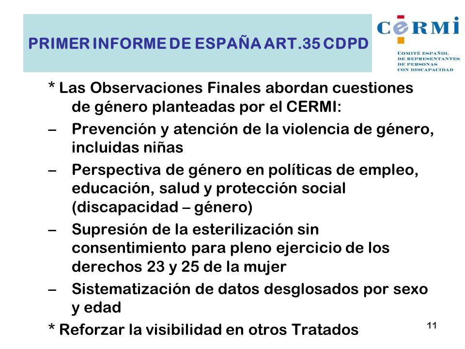 * Las Observaciones Finales abordan cuestiones de género planteadas por el CERMI: –Prevención y atención de la violencia de género, incluidas niñas –P