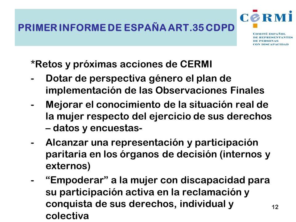*Retos y próximas acciones de CERMI -Dotar de perspectiva género el plan de implementación de las Observaciones Finales -Mejorar el conocimiento de la