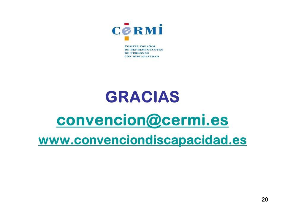 GRACIAS convencion@cermi.es www.convenciondiscapacidad.es 20