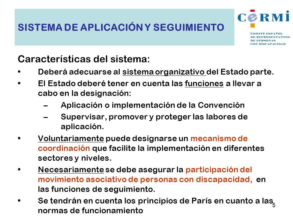 Características del sistema: Deberá adecuarse al sistema organizativo del Estado parte. El Estado deberé tener en cuenta las funciones a llevar a cabo