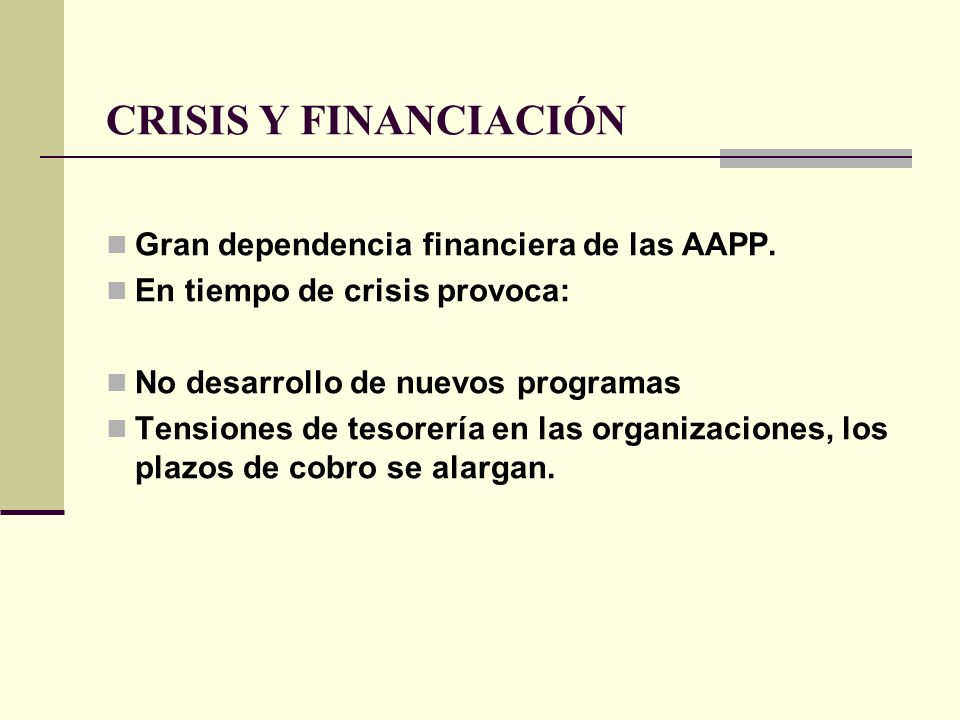 CRISIS Y FINANCIACIÓN Gran dependencia financiera de las AAPP.