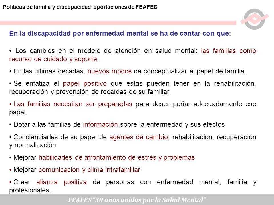 En la discapacidad por enfermedad mental se ha de contar con que: Los cambios en el modelo de atención en salud mental: las familias como recurso de c