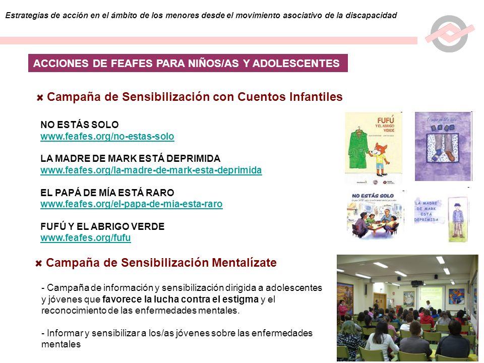 8 Estrategias de acción en el ámbito de los menores desde el movimiento asociativo de la discapacidad ACCIONES DE FEAFES PARA NIÑOS/AS Y ADOLESCENTES
