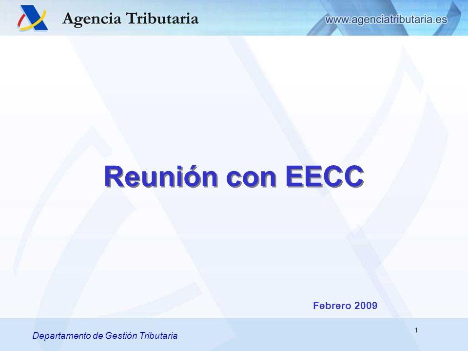 Departamento de Gestión Tributaria Reunión con EECC Departamento de Gestión Tributaria 1 Febrero 2009