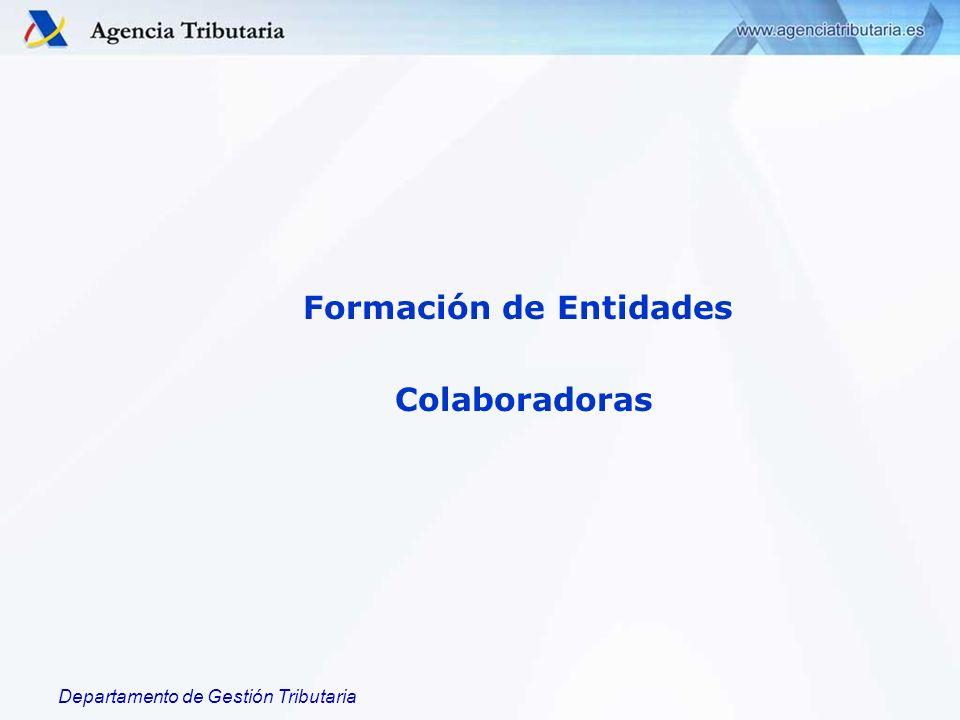Departamento de Gestión Tributaria Formación de Entidades Colaboradoras
