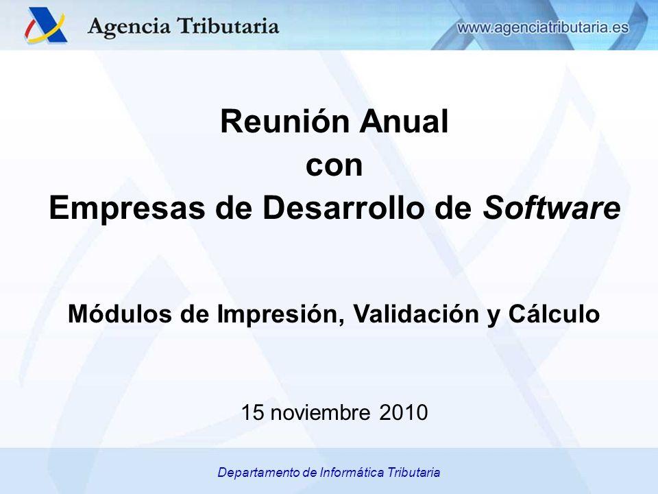 Departamento de Informática Tributaria Reunión Anual con Empresas de Desarrollo de Software Módulos de Impresión, Validación y Cálculo 15 noviembre 20
