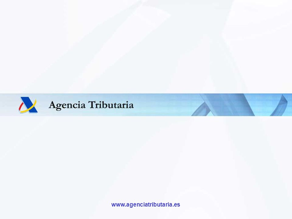 Departamento de Informática Tributaria www.agenciatributaria.es