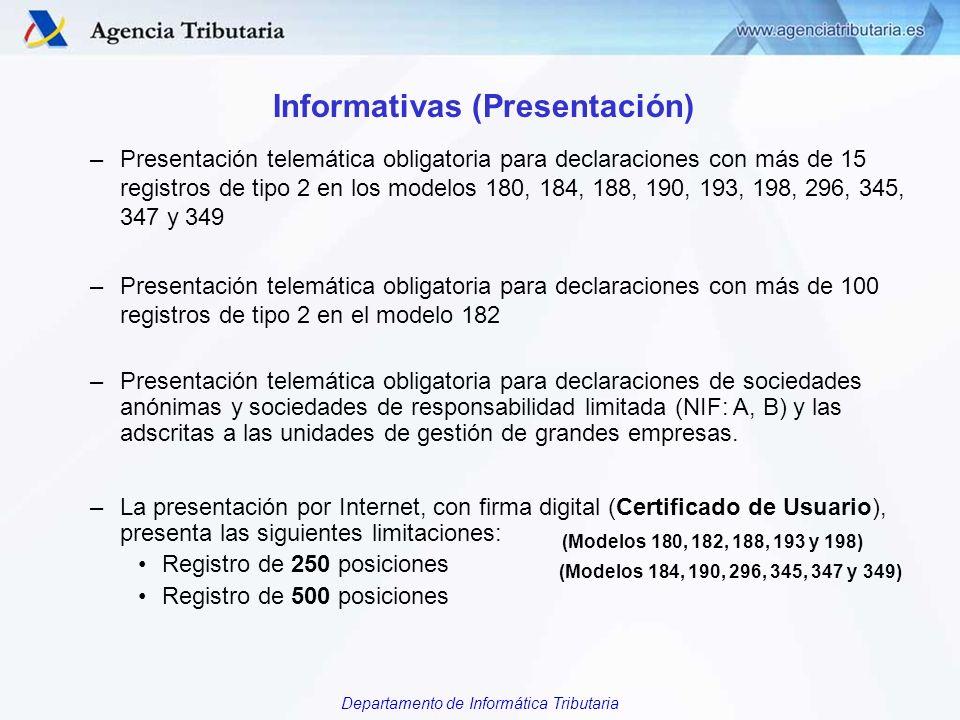 Departamento de Informática Tributaria Informativas (Presentación) –Presentación telemática obligatoria para declaraciones con más de 15 registros de