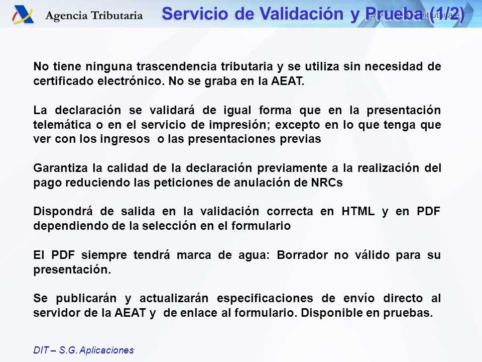 DIT – S.G. Aplicaciones No tiene ninguna trascendencia tributaria y se utiliza sin necesidad de certificado electrónico. No se graba en la AEAT. La de