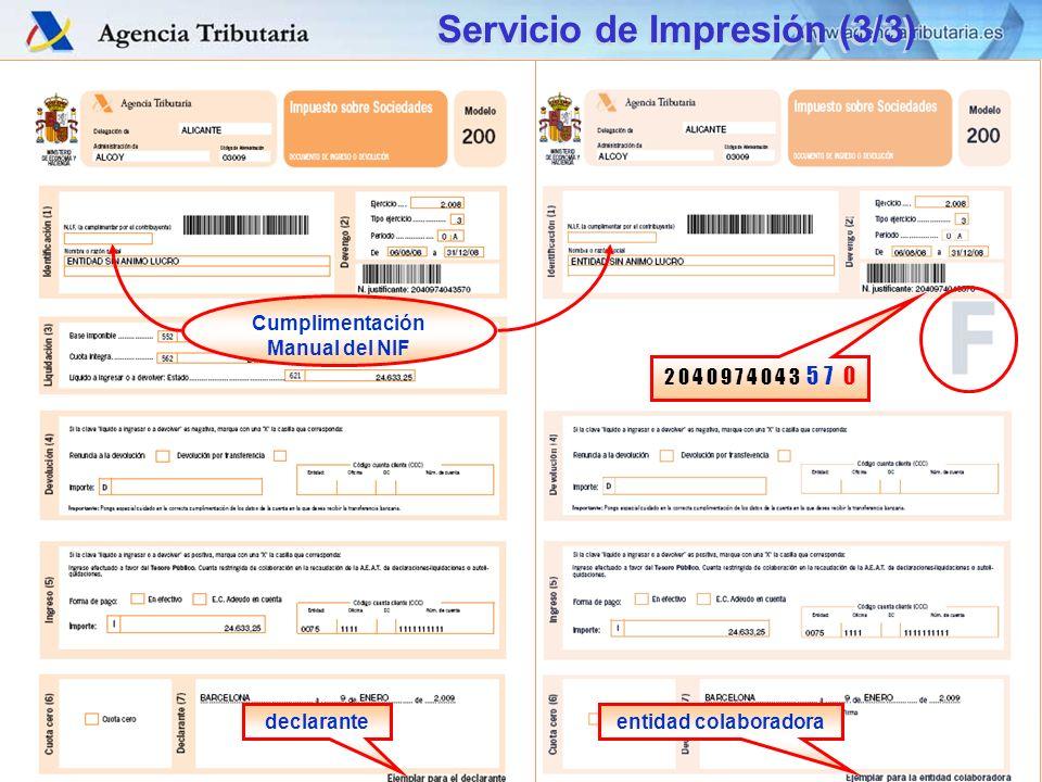 DIT – S.G. Aplicaciones 2 0 4 0 9 7 4 0 4 3 5 7 0 entidad colaboradoradeclarante Cumplimentación Manual del NIF Servicio de Impresión (3/3)