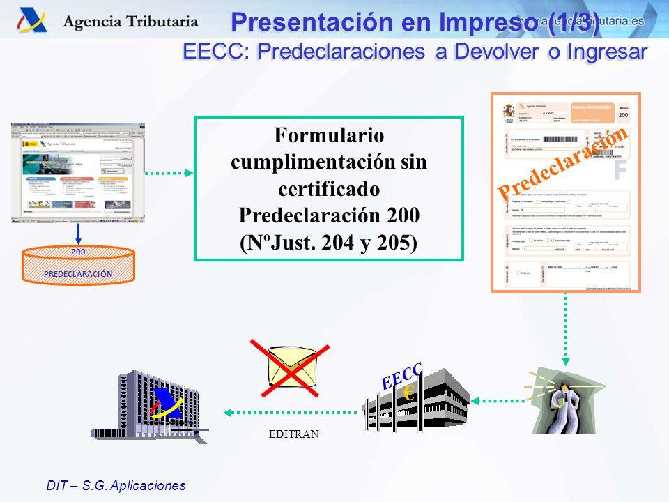 DIT – S.G. Aplicaciones Presentación en Impreso (1/3) EECC: Predeclaraciones a Devolver o Ingresar Presentación en Impreso (1/3) EECC: Predeclaracione