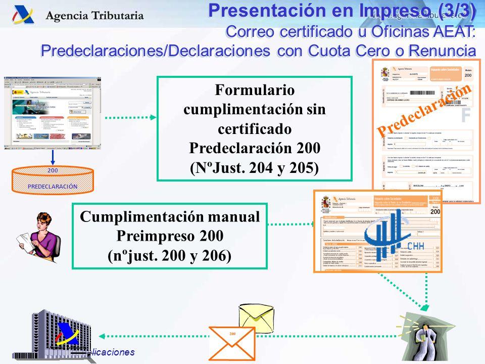 DIT – S.G. Aplicaciones Presentación en Impreso (3/3) Correo certificado u Oficinas AEAT: Predeclaraciones/Declaraciones con Cuota Cero o Renuncia Pre