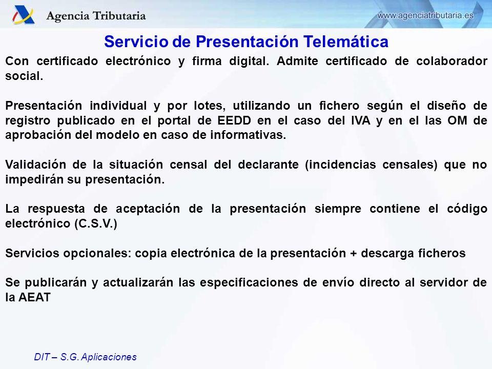 DIT – S.G. Aplicaciones Servicio de Presentación Telemática Con certificado electrónico y firma digital. Admite certificado de colaborador social. Pre