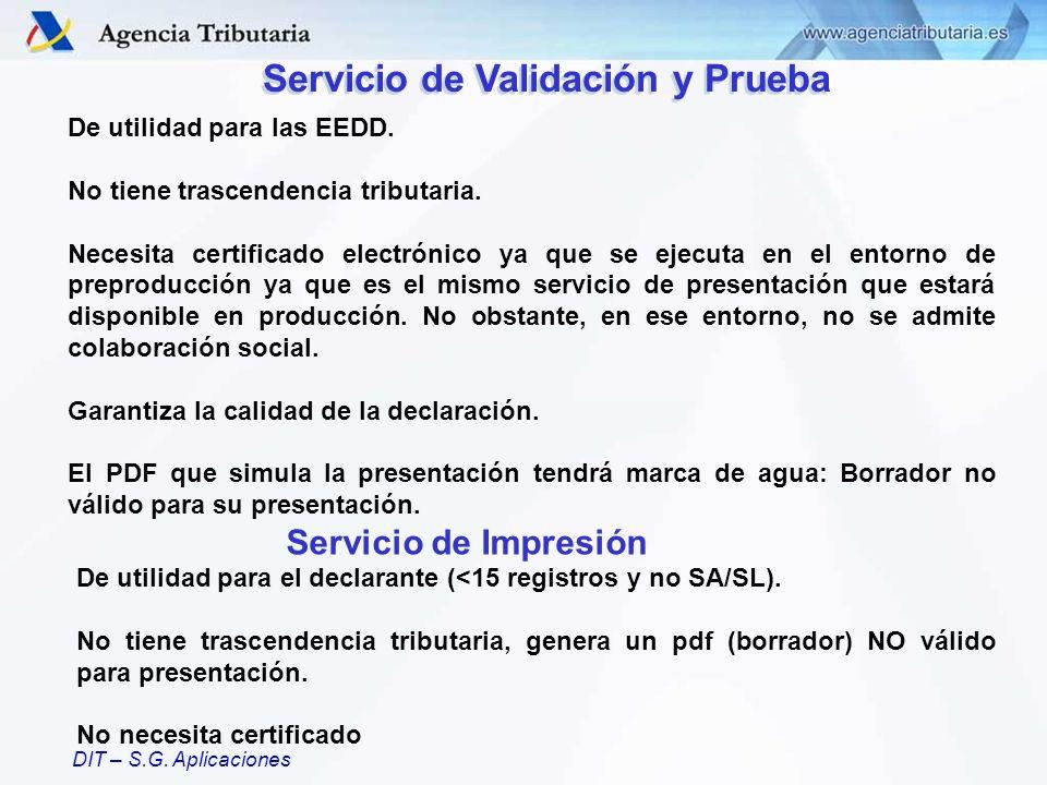 DIT – S.G. Aplicaciones De utilidad para las EEDD. No tiene trascendencia tributaria. Necesita certificado electrónico ya que se ejecuta en el entorno