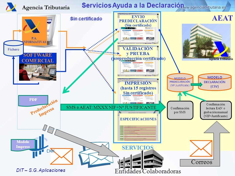DIT – S.G. Aplicaciones Servicios Ayuda a la Declaración SERVICIOS AEAT ESPECIFICACIONES P.A. INFORMATIVAS SOFTWARE COMERCIAL MODELO PREDECLARACIÓN (N