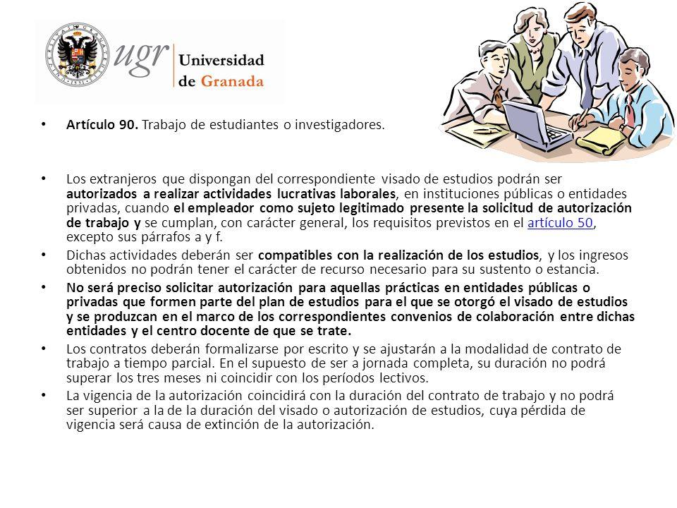 Artículo 90. Trabajo de estudiantes o investigadores. Los extranjeros que dispongan del correspondiente visado de estudios podrán ser autorizados a re