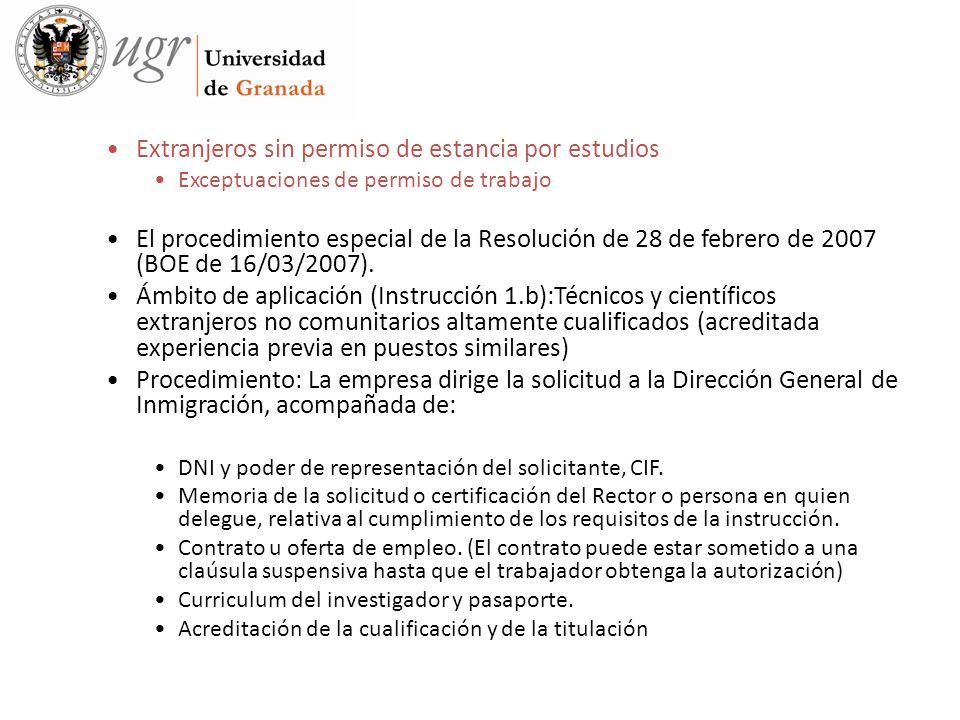 Extranjeros sin permiso de estancia por estudios Exceptuaciones de permiso de trabajo El procedimiento especial de la Resolución de 28 de febrero de 2007 (BOE de 16/03/2007).