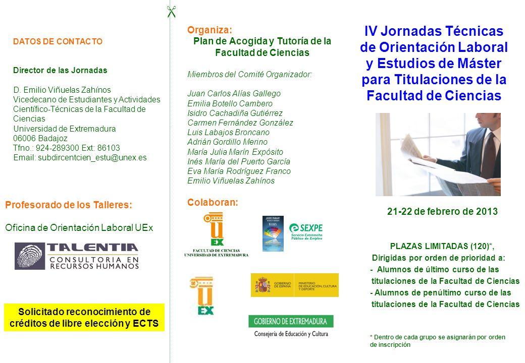 IV Jornadas Técnicas de Orientación Laboral y Estudios de Máster para Titulaciones de la Facultad de Ciencias PLAZAS LIMITADAS (120)*, Dirigidas por o